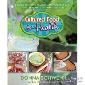Cultured Food for Health: A Guide to Heali...-培养健康食品:健康指南。。。