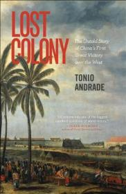 Lost Colony:The Untold Story of China's First Great Victory over the West