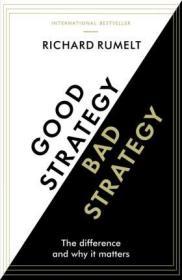 英文原版 好战略,坏战略 Good Strategy Bad Strategy: The Difference and Why It Matters