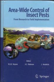 16开精装本、英文原版:《Area-Wide Control of Insect Pests: From Research to Field Implementation(病虫害的全域防治:从研究到现场实施)》【正版现货,品如图】