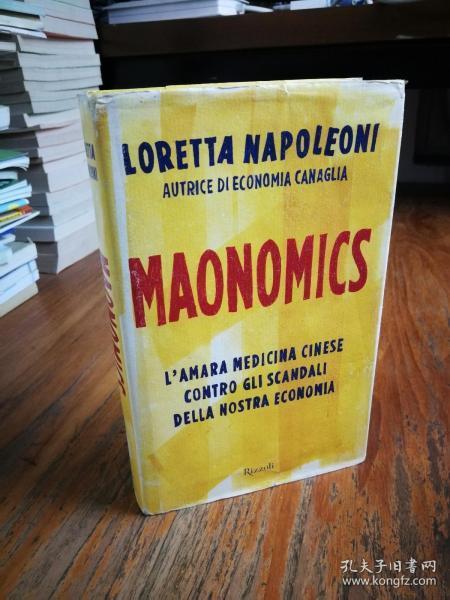 Maonomics. Lamara medicina cinese contro gli scandali della nostra economia 意大利语原版