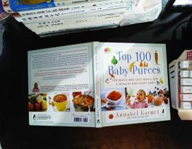 Top 100 Baby Purees:100 Quick and Easy Meals for a Healthy and Happy Baby