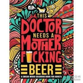 This Doctor Needs a Mother F*cking Beer: A...-这位医生需要一杯奶酒:一。。。