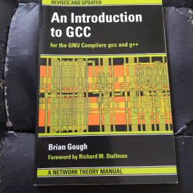 An Introduction to GCC:For the GNU Compilers GCC and G++