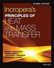 现货 Incroperas Principles of Heat and Mass Transfer  英文原版 传热和传质基本原理 弗兰克 P. 英克鲁佩勒(F. P. Incropera)