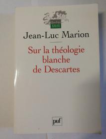 Sur la théologie blanche de Descartes 论笛卡尔的白色神学