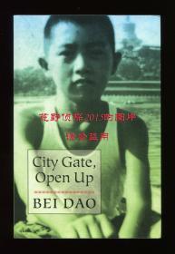 【签名本】北岛《城门开》(City Gate, Open Up)英文译本,杨君磊翻译,2017年初版平装,北岛签赠美国诗人查尔斯·伯恩斯坦