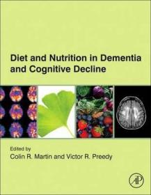 Diet and Nutrition in Dementia and Cognitive Decline-痴呆与认知功能衰退的饮食与营养