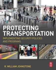 Protecting Transportation : Implementing Security Policies and Programs-保护交通:实施安全政策和计划