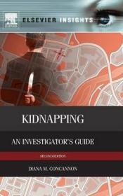 Kidnapping : An Investigator's Guide-绑架案调查员指南
