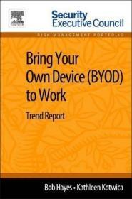 Bring Your Own Device (BYOD) to Work : Trend Report-自带设备(BYOD)工作:趋势报告