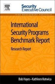 International Security Programs Benchmark Report : Research Report-国际安全计划基准报告:研究报告