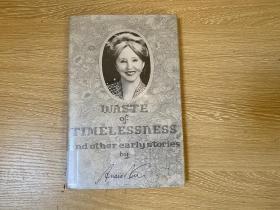 Waste of Timelessness and other Early Stories  阿娜伊丝·宁 早期小说集,(Delta of Venus:Erotica 作者),她与著名作家亨利·米勒及其妻子琼的暧昧关系满城风雨,布面精装