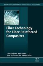 Fiber Technology for Fiber-Reinforced Composites-纤维增强复合材料的纤维技术