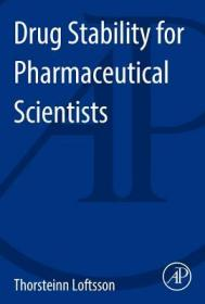 Drug Stability for Pharmaceutical Scientists-制药科学家的药物稳定性