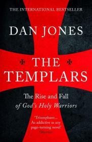 The Templars圣殿骑士团:崛起与陨落,丹·琼斯作品,英文原版
