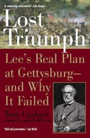 Lost Triumph : Lee's Real Plan at Gettysburg--And Why It Failed擦肩而过的胜利:罗伯特·李将军在葛底斯堡战役中的真正计划及其失败的原因,英文原版