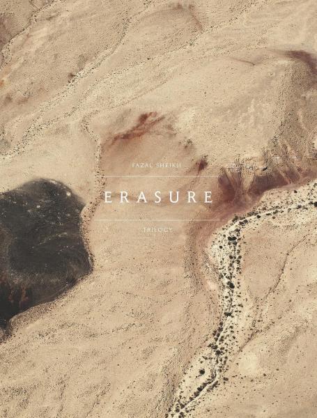 Fazal Sheik: The Erasure Trilogy