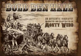 Bold Ben Hall, An Authentic Biography