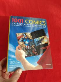 1001 Comics You Must Read Before You Die:The Ultimate Guide to Comic Books Graphic Novels and Manga     (小16开,硬精装)         【详见图】