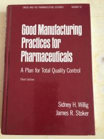 Good Manufacturing Practices for Pharmaceuticals: A Plan for Total Quality Control from