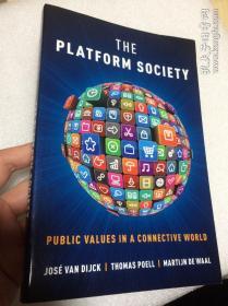 现货 The Platform Society: Public Values in a Connective World 英文原版 平台社会:连通世界中的公共价值观
