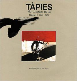 Tapies: Complete Works Volume IV: 1976-1981