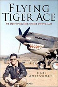 Flying Tiger Ace: The story of Bill Reed, China's Shining Mark-飞虎王牌:中国的光辉印记比尔·里德的故事
