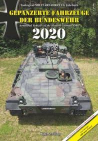 Tankograd Yearbook Armoured Vehicles of the Modern German Army 2020-坦克格拉德年鉴《现代德国军队装甲车2020》