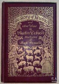The Story of Rosina and other Verses(奥斯丁·多布森《罗西娜及其他诗作》,Hugh Thomson49幅插图本,典丽布面精装,1895年珍贵英国初版)