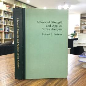 Advanced Stregth and Applied Stress Analysis(理查德 G.巴蒂纳斯:高等材料力学和实用应力分析)1977年精装