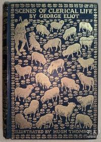 Hugh Thomason插图本 Scenes of Clerical Life 乡村趣事 1906年布面精装初版,书口三面刷金,Hugh Thomson插图51幅(彩色整页插图16幅,黑白插图35幅)