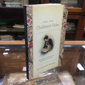 For the Children's Sake: Foundations of Education for Home and School   by  Susan Schaeffer Macaulay