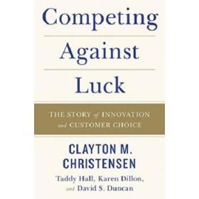 与运气竞争:创新与客户选择的故事 英文原版 Competing Against Luck-