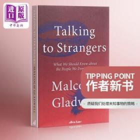 马尔科姆·格拉德威:与陌生人交谈 英文原版 Talking to Strangers 引爆点作者新书-