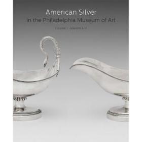 费城艺术博物馆 英文原版 American Silver in the Philadelphia-
