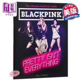 BLACKPINK:Pretty Isn't Everything英文原版韩国女团BLACKPINK-