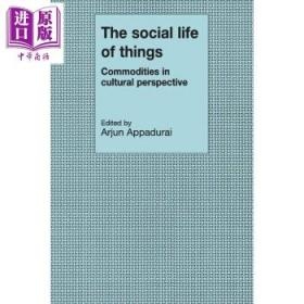 阿尔君•阿帕杜莱:物的社会生命 英文原版 The Social Life of Things-