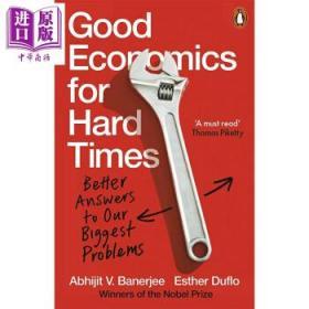好的经济学 2019诺贝尔经济学奖英文原版Good Economics for Hard Times-