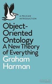 格雷厄姆·哈曼:面向对象本体论 英文原版 Object-Oriented Ontology 哲学-