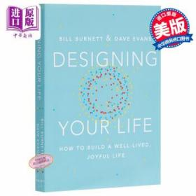 Designing Your Life  How to Build a Well-Lived Joyfui Life
