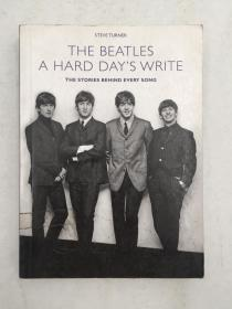 A Hard Days Write: The Stories Behind Every Beatles Song by Steve Turner