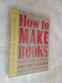 How To Make Books:Fold, Cut & Stitch Your Way To A One-of-a-kind Book