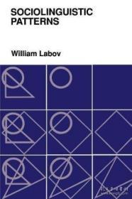 拉波夫:社会语言学模式 英文原版 Sociolinguistic Patterns-