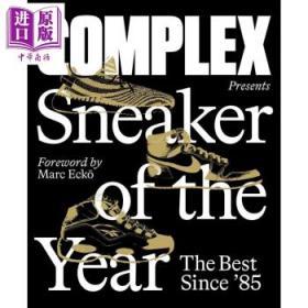 Complex Presents:Sneaker of the Year英文原版 复杂礼物:年度球鞋-