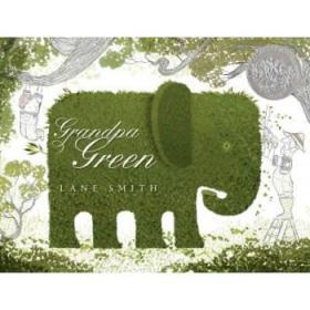 凯迪克:绿色爷爷 英文原版 Grandpa Green Lane Smith 童书-