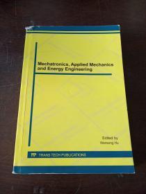 Mechatronics, Applied Mechanics and Energy Engineering(英文原版)