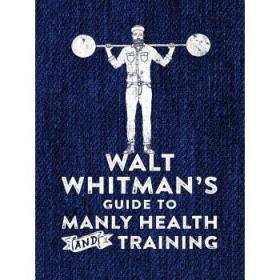 沃尔特惠特曼男性健康与训练指南 英文原版 运动与健康 Walt Whitman-