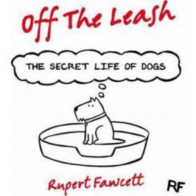 摆脱束缚系列狗秘密生活 英文原版 Off the Leash:The secret-