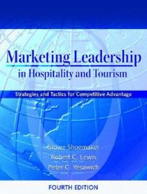Marketing Leadership in Hospitality and Tourism: Strategies and Tactics for Competitive Advantage